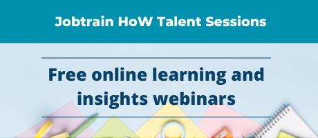Jobtrain HoW Talent Sessions